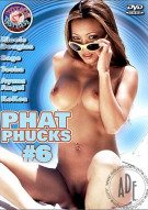 Phat Phucks #6 Porn Video
