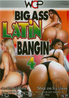 Big Ass Latin Bangin 4 Porn Movie