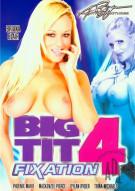 Big Tit Fixation 4 Porn Movie
