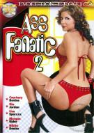 Ass Fanatic 2 Porn Movie