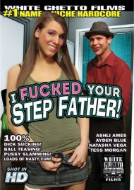 I Fucked Your Step Father! Porn Video