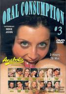 Oral Consumption #3 Porn Movie