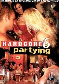 Hardcore Partying 6 Porn Movie