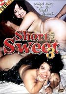 Short & Sweet 3 Porn Movie
