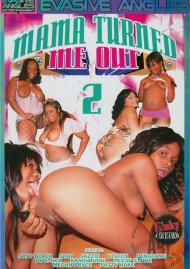 Mama Turned Me Out #2 Porn Movie