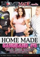 Home Made Gangbang #6 Porn Movie
