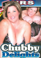 Chubby Delights Porn Video