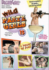 Dream Girls: Wild Party Girls #15 Porn Movie