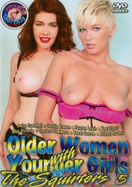 Older Women with Younger Girls: The Squirters 5 Porn Movie