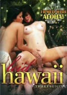 Leid In Hawaii: Threesomes Porn Video