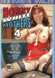 Horny White Mothers 4 Porn Movie