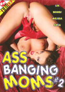 Ass Banging Moms #2 Porn Movie