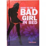 How to Be a Bad Girl in Bed Book by Lisa Sweet Sex Toy
