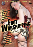 Foot Worshipping Transsexuals 2 Porn Movie
