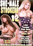 She-Male Strokers 12 Porn Movie