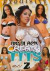 Big Black Creamy Tits 2 Porn Movie