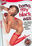 Bang My Black Ass Porn Movie