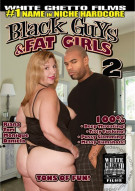 Black Guys & Fat Girls 2 Porn Movie