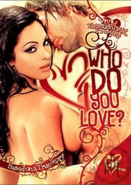Who Do You Love? Porn Video