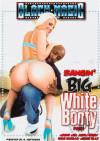 Bangin Big White Booty #4 Porn Movie