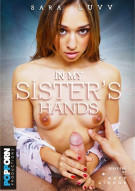 In My Sister's Hands Porn Video