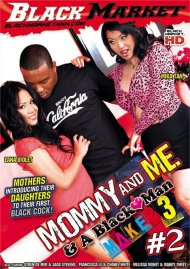 Mommy And Me & A Black Man Makes 3 #2 Porn Movie