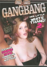 Gangbang Her Little White Thang! 2 Porn Movie