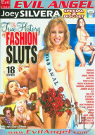 True History Of Fashion Sluts, The Porn Video