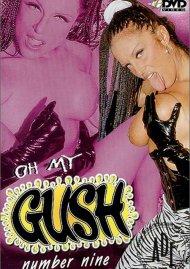 Oh My Gush #9 Porn Movie