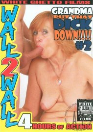 Grandma Put That Dick Down!!!! #2 Porn Video
