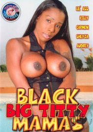 Black Big Titty Mamas Porn Movie