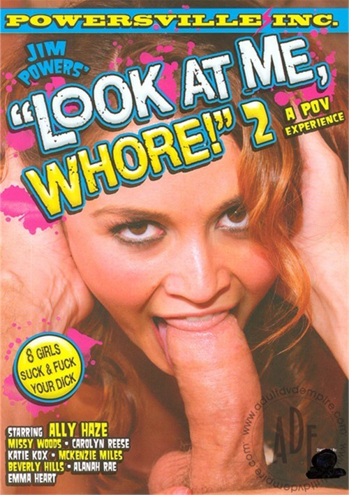 Look At Me, Whore! 2
