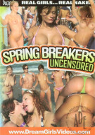 Dream Girls: Spring Breakers Uncensored Porn Movie