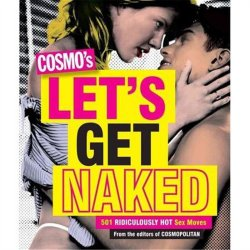 Cosmos's Let's Get Naked - 501 Ridiculously Hot Sex Moves image