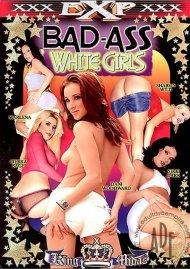 Bad-Ass White Girls Porn Movie