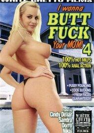I Wanna Butt Fuck Your Mom! 4 Porn Movie