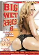 Big Wet Asses #6 Porn Movie