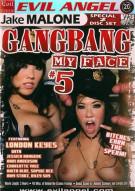 Gangbang My Face 5 Porn Movie