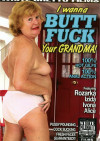 I Wanna Butt Fuck Your Grandma! Porn Movie