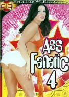 Ass Fanatic 4 Porn Movie