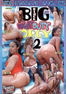 Big Black Wet Butt Orgy 2 Porn Movie