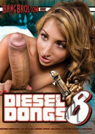 Diesel Dongs Vol. 8 Porn Movie