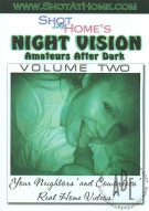 Night Vision Amateurs After Dark Vol. 2 Porn Movie