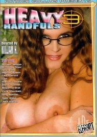 Heavy Handfuls 3 Porn Movie