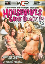 Housewives Gone Black 12 Porn Video
