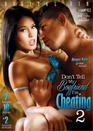 Don't Tell My Boyfriend I'm Cheating 2 DVD Image from Digital Sin.
