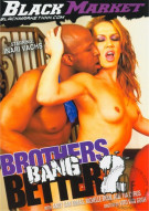 Brothers Bang Better 2 Porn Movie