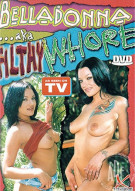 Belladonna AKA Filthy Whore Porn Movie