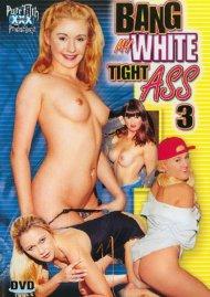 Bang My White Tight Ass 3 Porn Video