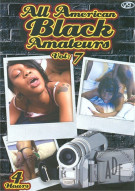 All American Black Amateurs Vol. 7 Porn Movie